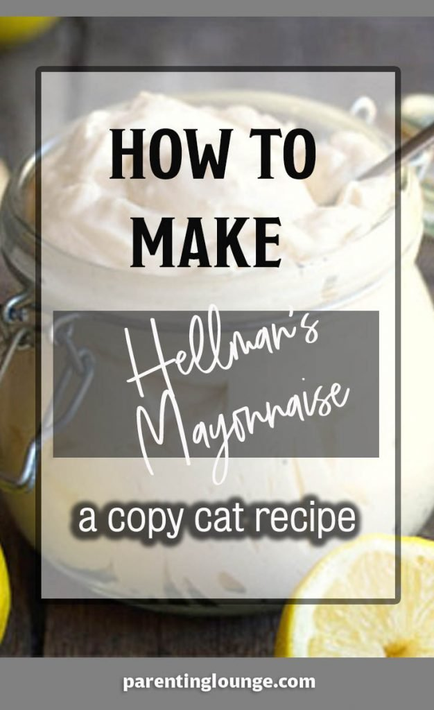 Learn How to Make Copycat Hellman's Mayonnaise Recipe