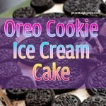 No Bake Oreo Cookie Ice Cream Cake