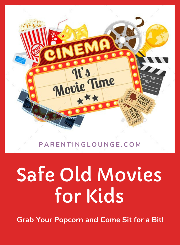 safe old movies for your kids
